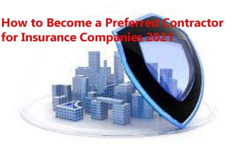 How to Become a Preferred Contractor for Insurance Companies 2021