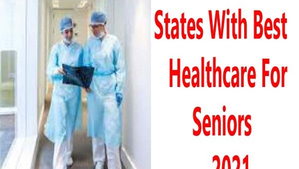 States With Best Healthcare For Seniors 2021